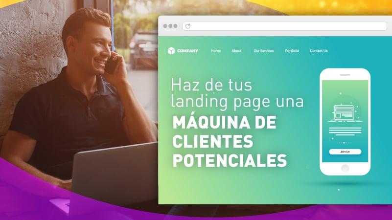 Haz de tus landing page una máquina de clientes potenciales